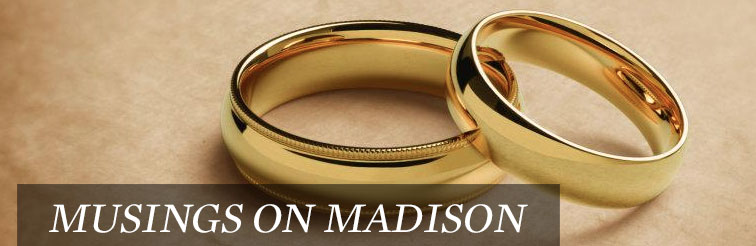 Married, Musings on Madison