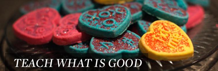 Teach What Is Good