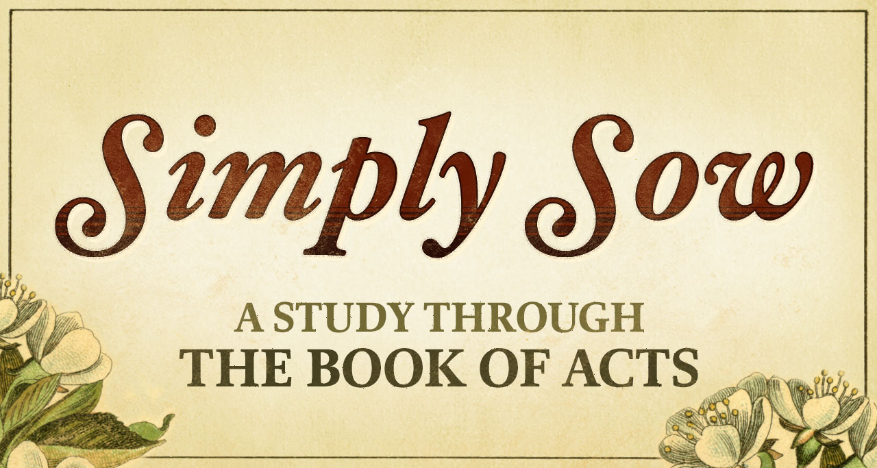 Simply Sow (The Book of Acts)
