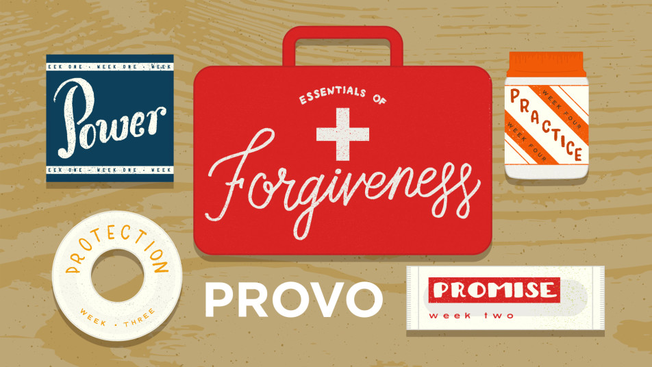 The Essentials of Forgiveness: Provo