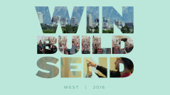 Win Build Send West 2016