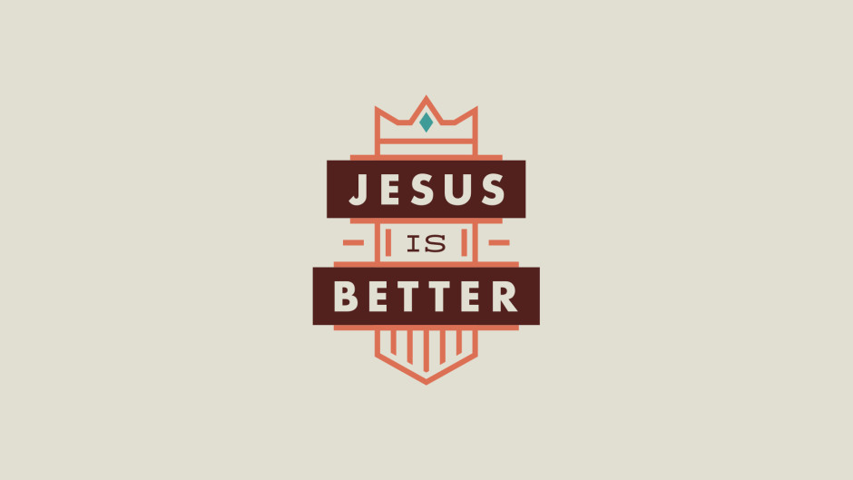 Jesus is Better SLC