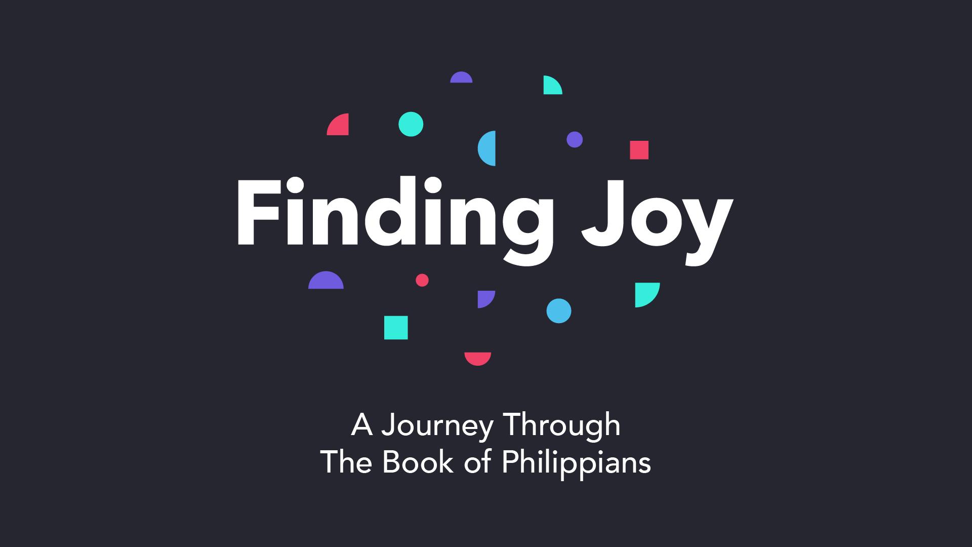 Finding Joy: A Journey Through Philippians